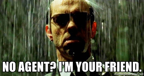 "Agent Smith from the Matrix saying ""No Agent? I'm your friend"""